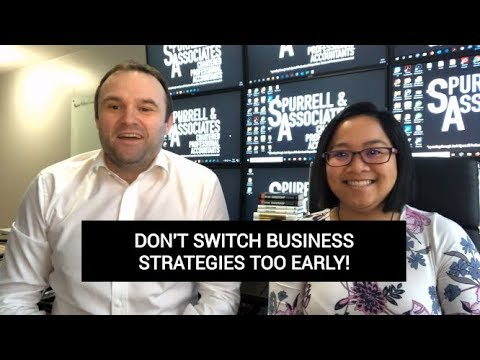 Edmonton Business Consultant | Don't Switch Business Strategies Too Early