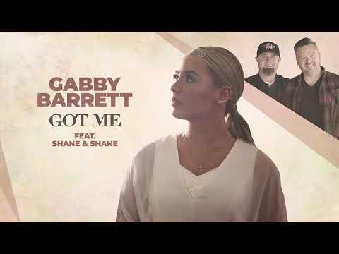 Gabby Barrett - Got Me (feat. Shane & Shane) (Audio)