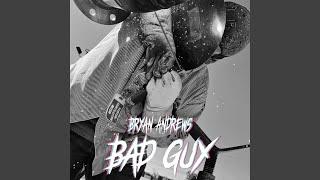 Bryan Andrews Bad Guy