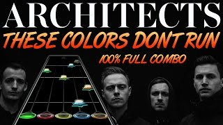 Architects - These Colors Don't Run 100% FC (Custom Song)