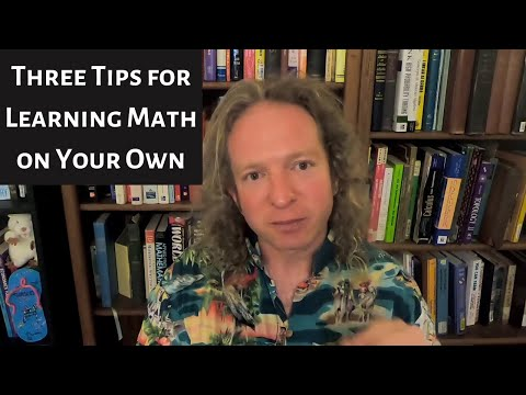 Three Tips For Learning Math on Your Own