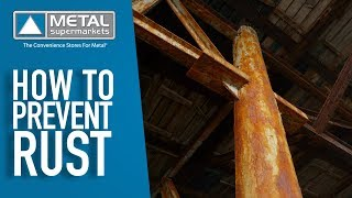 How To Prevent Rust | Metal Supermarkets