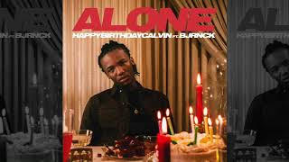 """HappyBirthdayCalvin """"Alone"""" Ft. BJRNCK (Official Audio)"""