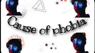 Causes and Types Of Phobia