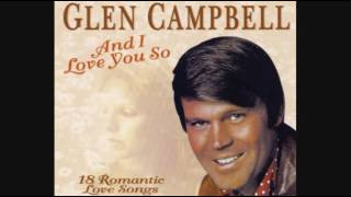 Glen Campbell - And I Love You So (2004) - Since I Fell for You
