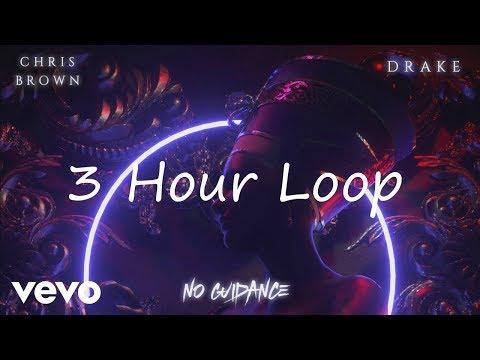 Chris Brown - No Guidance ft. Drake [3 Hour Loop]