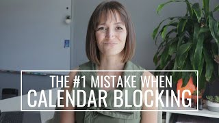 CALENDAR BLOCKING MISTAKES + 4 MUST DO'S 📆How to Make it Last