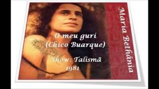 Maria Bethânia - O meu guri (Chico Buarque) / Show Talismã 1981