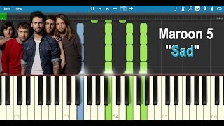 Sad - Maroon 5 Piano Tutorial Synthesia