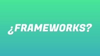 ¿Que es un framework? ¿Para que sirven los frameworks de desarrollo web? - Víctor Robles