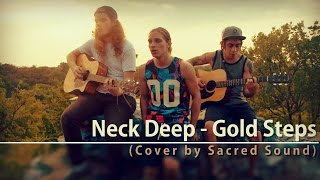 Neck Deep - Gold Steps (Cover by Sacred Sound)
