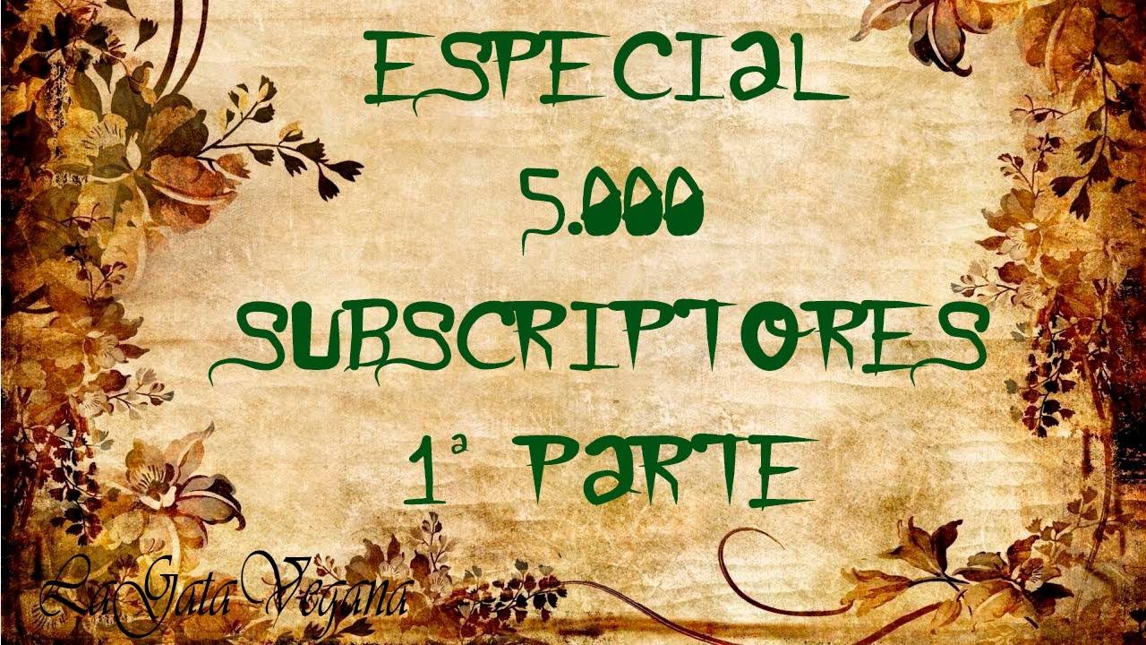 ESPECIAL 5000 SUBSCRIPTORES 1ª PARTE / OS CONTESTO VUESTRAS PREGUNTAS ESPECIALES