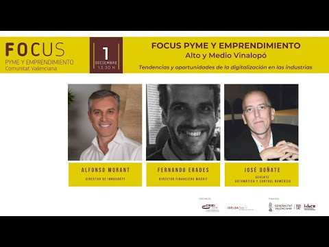 Tendencias y oportunidades de la digitalización en las industrias - Focus Pyme  Alto y Medio Vinalopó 20[;;;][;;;]