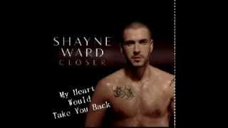 Shayne Ward My Heart Would Take You Back HD Audio (pre Order On Itunes)