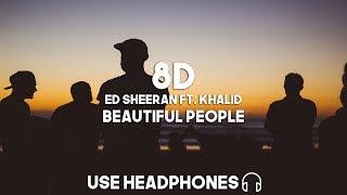 Ed Sheeran Ft. Khalid   Beautiful People (8D Audio)
