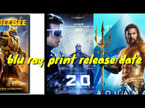 Aquaman,Bumblebee and 2.0 movie blu ray print release date