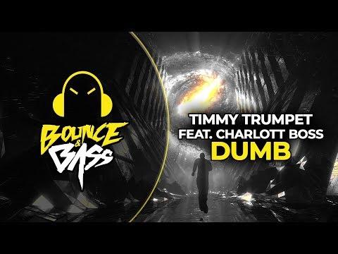Timmy Trumpet - Dumb (feat. Charlott Boss)