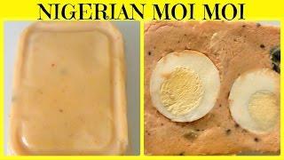 How To Cook Nigerian Moi Moi