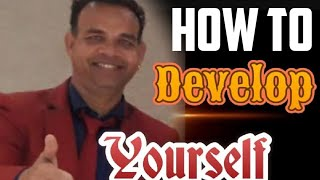 How to Develop Yourself.