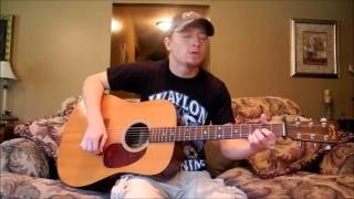 """Stone Cold Sober"" by Brantley Gilbert - Cover by Timothy Baker *MY MUSIC IS ON iTUNES!*"