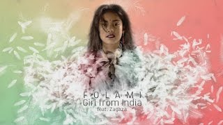 FOLAMI Ft. Zagaza - Girl from India