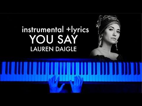 You Say - Lauren Daigle (Piano Instrumental with Lyrics)