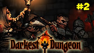 """2. Darkest Dungeon Let's Play - SEND OUT THE """"B"""" TEAM"""