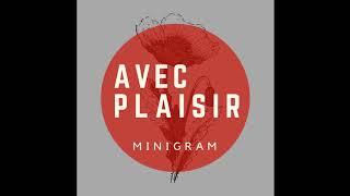 MINIGRAM - Avec plaisir