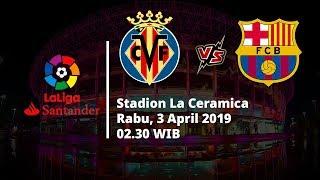 Live Streaming Liga Spanyol Pekan ke-30, Villareal Vs Barcelona, Rabu Pukul 02.30 WIB