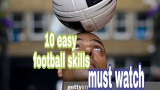 The 10 easy football skills which is really very shocking  | latest