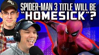 'Spider-Man 3' Title Will Be HOMESICK?? Dan Murrell joins!! - SEN LIVE #192