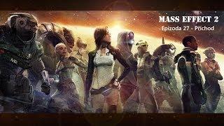 Mass Effect 2 Seriál/Film - Epizoda 27: Příchod CZ (české titulky) HD