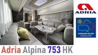 Adria Alpina 753 HK. Caravan Salon Dusseldorf 2018