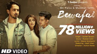 Bewafai Video Song | Rochak Kohli Feat.Sachet Tandon, Manoj M | Mr. Faisu, Musskan S & Aadil K - Download this Video in MP3, M4A, WEBM, MP4, 3GP