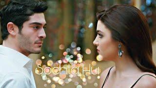 Sochta Hu-Remix || Hayat And Murat || High Quality Mp3