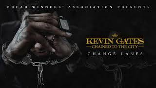 Kevin Gates - Change Lanes [Official Audio]