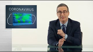 Coronavirus II: Last Week Tonight with John Oliver (HBO)