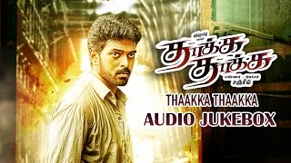 Thaakka Thaakka - Audio Jukebox
