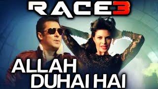 💕💕Allah Duhai Hai Video Song Whatsapp Status |Race 3 | Ringtone | Mp3 Song | Salman Khan