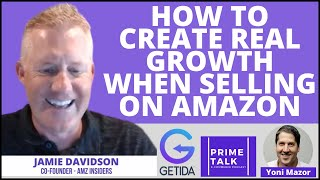 How to Create Real Growth Selling on Amazon | Jamie Davidson