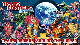TRANSFORMERS: THE BASICS Around the World