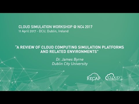 A Review of Cloud Computing Simulation Platforms and Related Environments [Dr. James Byrne, DCU]