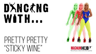 Dancing With... Pretty Pretty - Sticky Wine