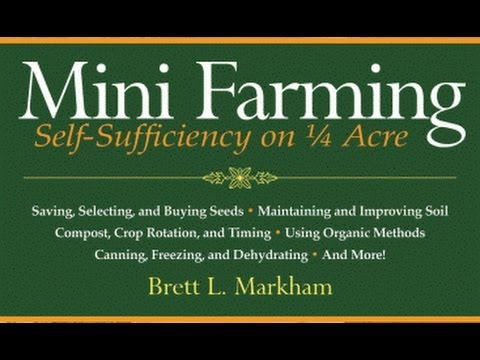 the mini farming bible the complete guide to selfsufficiency on acre
