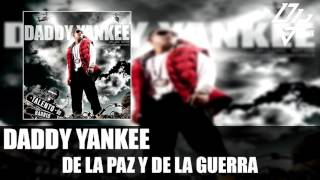 Daddy Yankee - De la Paz Y De La Guerra - Talento de Barrio