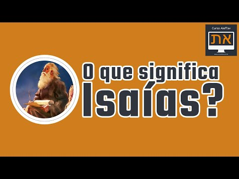 O que significa o nome ISAAS em HEBRAICO