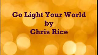Go Light Your World by Chris Rice