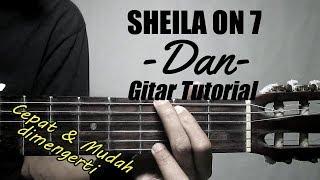 Gitar Tutorial SHEILA ON 7 - Dan Mudah & cepat dimengerti untuk pemula
