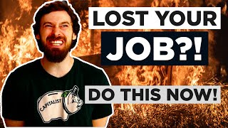 LAID OFF or FIRED? Do This ASAP After Losing Your Job!