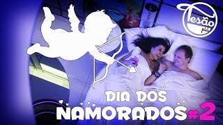 TESÃO PIÁ - DIA DOS NAMORADOS #2